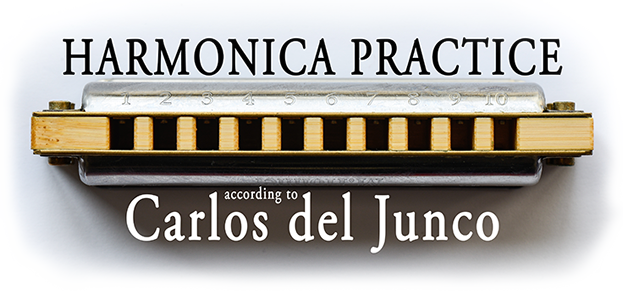 Harmonica Practice according to Carlos del Junco